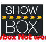 Showbox not working | Fix issues with Showbox app